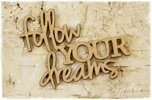Tekturka Napis: Follow your dreams - MDF - SnipArt