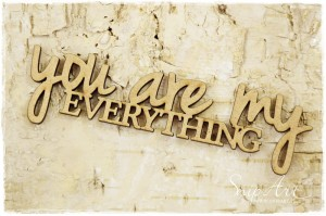 Tekturka You are my everything - napis MDF - SnipArt